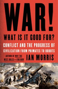 "2014.07.13-Book-review-Ian-Morris's-""War"""